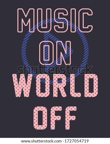 muzic on world off. graphic tees vector illustration design and other uses Imagine de stoc ©