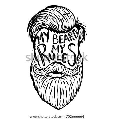 My beard my rules. Human beard with hand drawn lettering. Design element for poster, greeting card. Vector illustration