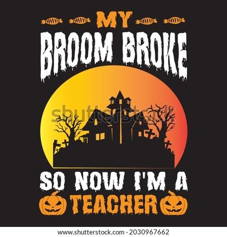 My broom broke so now i'm a teacher, T-shirt design vector file. Foto stock ©