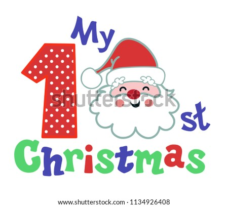 My first Christmas. Funny face of Santa Claus. Vector illustration isolated on white background.