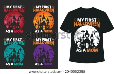 My First Halloween As a Mom Halloween T_shirt Typography Design Vector