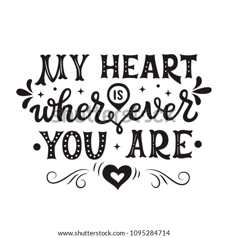 my heart is wherever you are