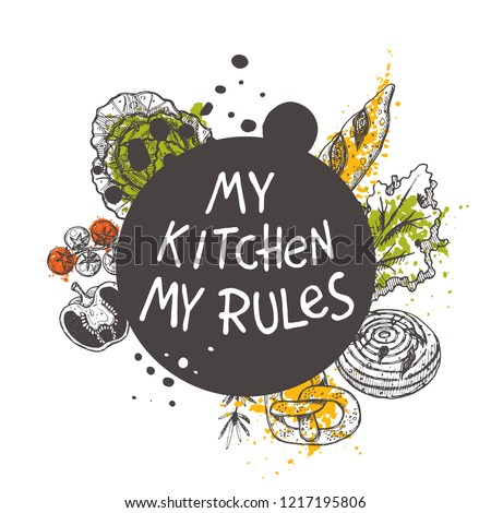 My kitchen my rules. Lettering. Hand drawn vector illustration. Can be used for badges, labels, logo, bakery, street festival, farmers market, country fair, shop, kitchen classes, cafe, food studio.