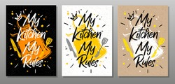 My kitchen, My rules, quote food poster. Cooking, culinary, kitchen, utensils, apron, fork, knife, master chef. Lettering, calligraphy poster, chalk, chalkboard,  sketch style. Vector illustration