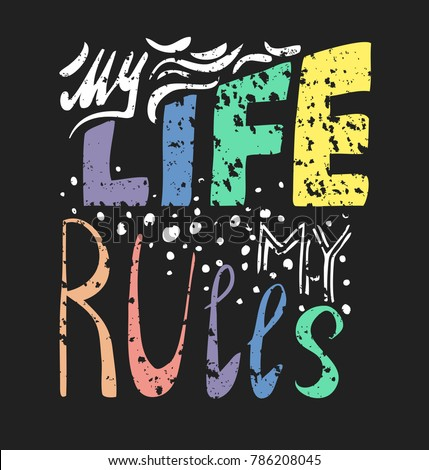 my life   my rules   handdrawn