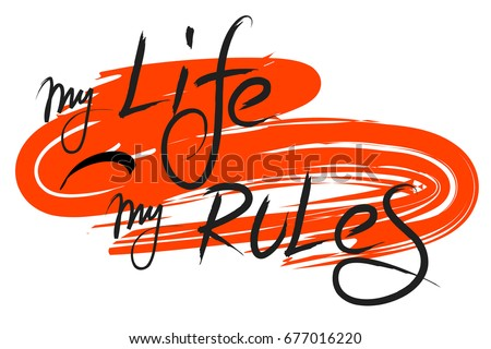 my life    my rules lettering
