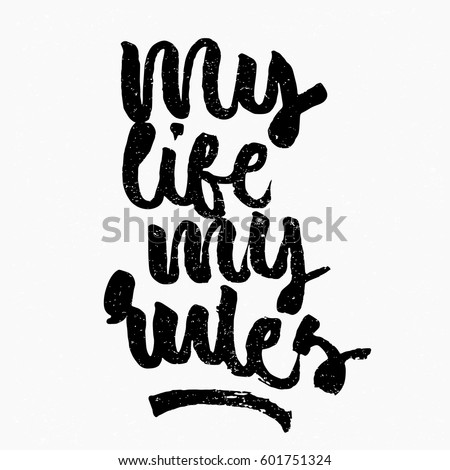 my life my rules quote ink