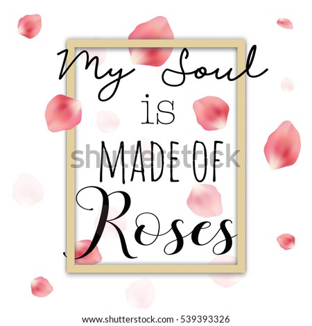 my soul is made of roses