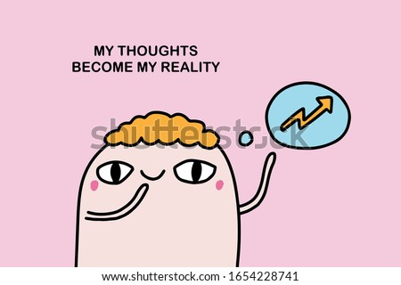 My thoughts become my reality hand drawn vector illustration in cartoon comic style affirmation motivation print poster card