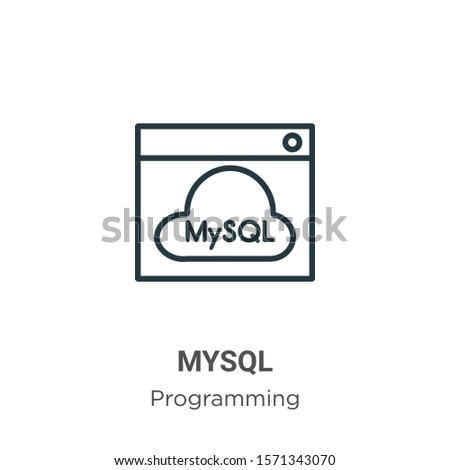 Mysql outline vector icon. Thin line black mysql icon, flat vector simple element illustration from editable programming concept isolated on white background