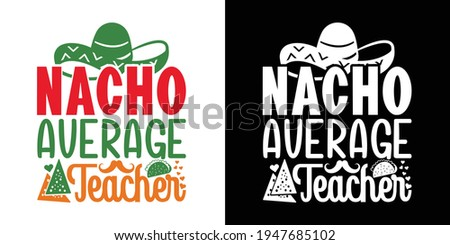 Nacho Average Teacher Printable Vector Illustration ストックフォト ©