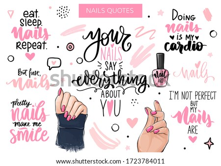 Nails and manicure set with woman hands, handwritten lettering, phrases, Inspiration quote for nail bar, beauty salon, manicurist, stickers and social media. Isolated on white. Photo stock ©