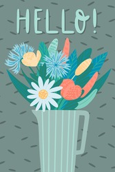 Naive illustration with blooming wildflowers, herbs, leaves bouquet composition and text. Hello message. Hand drawn greeting card template.