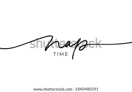 Nap time hand drawn line vector calligraphy. Quote about sleeping. Black paint lettering. Ink illustration isolated on white background. Positive quote for postcard, greeting card, t shirt print Stock photo ©