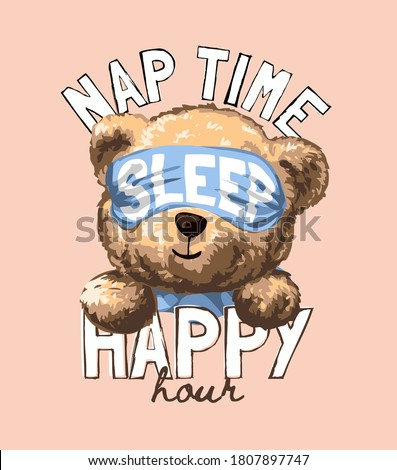 nap time happy hour slogan with cartoon bear toy on eye cover illustration