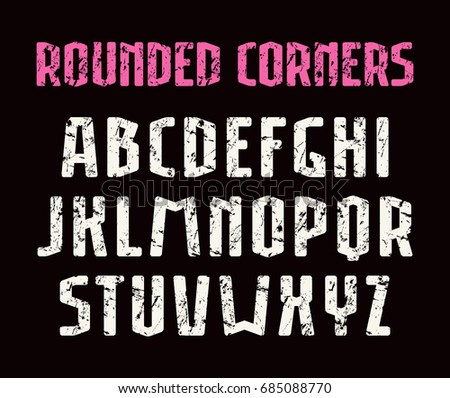 Narrow sanserif font with rounded corners. Letters with shabby texture. Print on black background