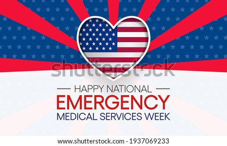 National Emergency medical services week observed each year in may to appreciate the contributions of EMS practitioners in safeguarding the health, safety and wellbeing of their communities. vector