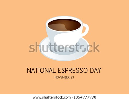 National Espresso Day vector. Black coffee cup and saucer icon vector. White ceramic cup of coffee isolated on a brown background. Espresso Day Poster, November 23. Important day Stock photo ©