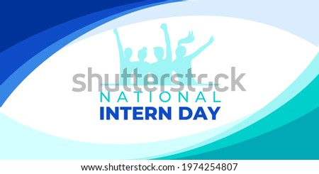 National intern day. Vector banner, poster, card, content, illustration for social media with the text national intern day. Background with young people and lettering, white, green and blue colors. Stockfoto ©