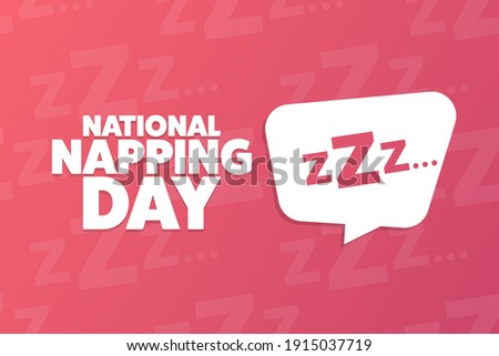 National Napping Day. Holiday concept. Template for background, banner, card, poster with text inscription. Vector EPS10 illustration Stock photo ©