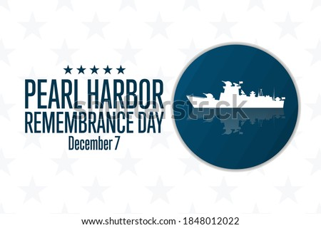 National Pearl Harbor Remembrance Day. December 7. Holiday concept. Template for background, banner, card, poster with text inscription. Vector EPS10 illustration