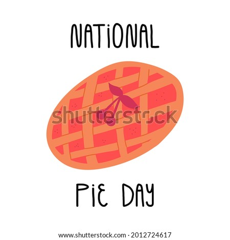 National pie day greeting card design with lettering. A cute berry or fruit pie, sweet pastry dessert. Traditional American meal. Cartoon style vector isolated illustration. Photo stock ©