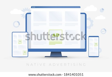 Native Advertising concept illustration. Programmatic targeting marketing. Desktop, Tablet PC and Mobile smart phone with native advertising on the screen is successfully combined with content