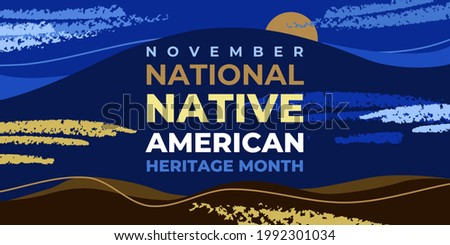 Native american heritage month. Vector banner, poster, card, content for social media with the text National native american heritage month. Background with with abstract elements, natural landscape.