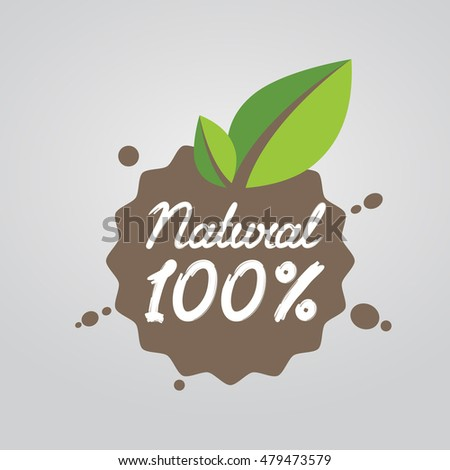 Natural 100%. Eco friendly concept. Vector ecology nature design