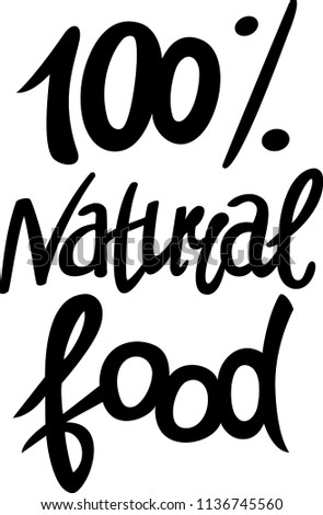 Natural food poster. Healthy, fresh, farm product. Inspirational hand drawn lettering. Vector illustration, isolated on white background, stamp