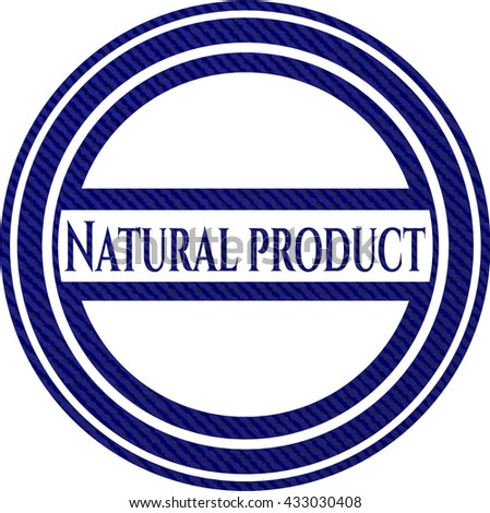 Natural Product emblem with denim high quality background