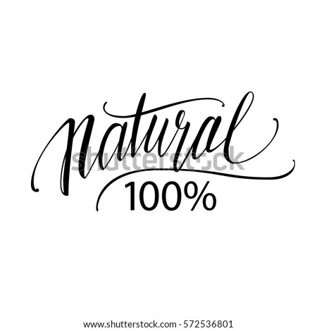 Natural 100%. Vector lettering. Handwritten illustration. The logo illustration.