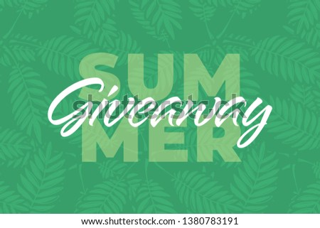 """Nature giveaway vector illustration for like or repost advertising in social network. """"Summer giveaway"""" text on banner of present giving for business. Fern leaves isolated on green background."""