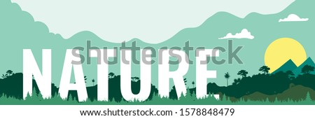 Nature typography with green nature landscape and sun over hills, with clouds on sky. Forest trees and plants on land. Web banner for nature and global warming concept. Vector illustration
