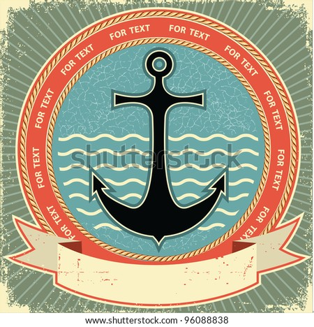 Nautical anchor.Vintage label on old paper texture