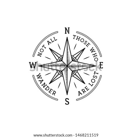 Nautical style vintage wanderlust print design for t-shirt, logos or badge. Not all those who wander are lost typography with wind rose emblem, sea style tee. Stock vector illustration isolated ストックフォト ©