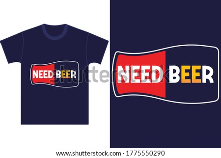 need beer funny t shirt funny