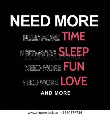 Need more fashion slogan for different apparel and T-shirt. - Vector