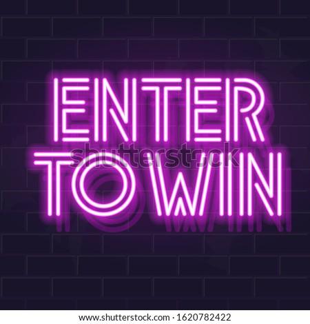 Neon enter to win headline typography. Fluorescent vector typography on dark brick wall background.