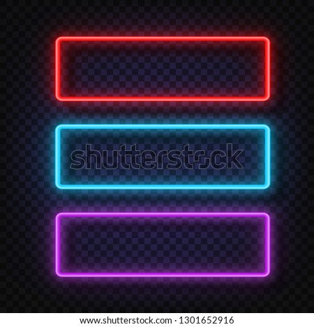 Neon light banners set. Vector Neon light frame sign. Realistic glowing neon frames isolated on transparent background. Shining and glowing neon effect. Plates with a place for inscriptions.