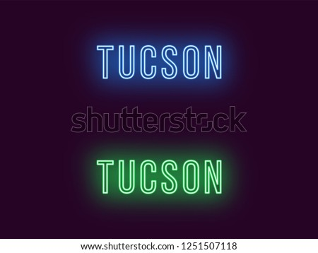 Neon name of Tucson city in USA. Vector text of Tucson, Neon inscription with backlight in Thin style, blue and green colors. Isolated glowing title for decoration. Without overlay mode