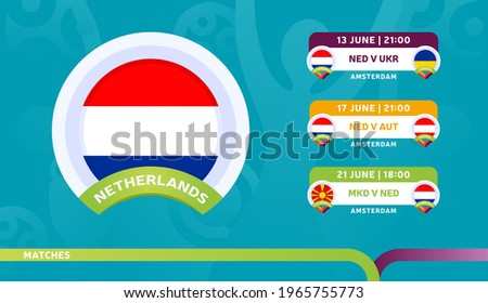 netherlands national team Schedule matches in the final stage at the 2020 Football Championship. Vector illustration of football euro 2020 matches.