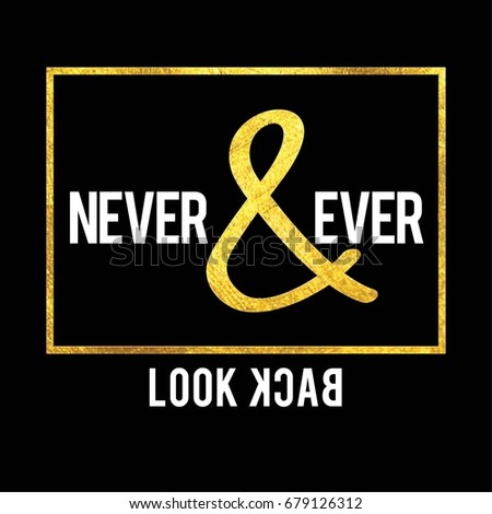 Never & Ever Look Back Fashion Slogan with gold sequin brush for T-shirt and apparels graphic vector Print.