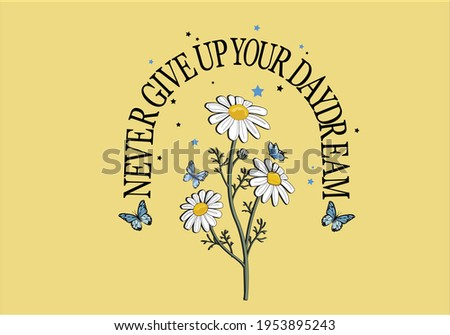 never give up butterfly daisy spring dreamer butterflies and daisies positive quote flower design margarita  mariposa stationery,mug,t shirt,phone case fashion slogan  Tawny Orange Monarch Butterfly