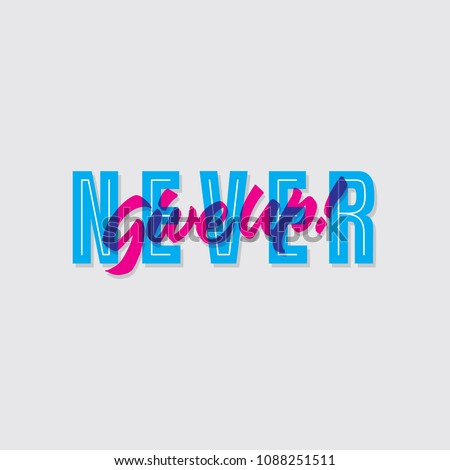 never give up hand lettering typography encouragement sentence quote poster
