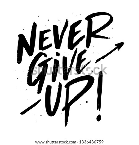 Never give up lettering. Eps 10. Сток-фото ©