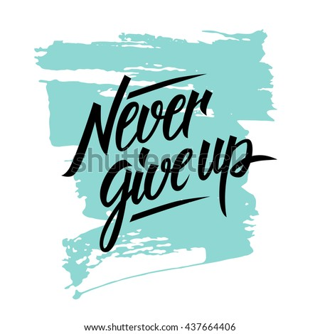 never give up motivational