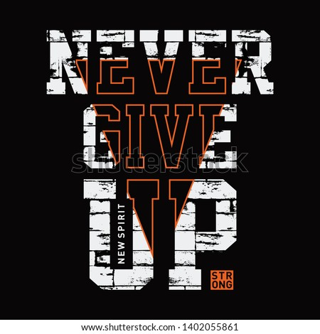 Never give up slogan typography, tee shirt graphics, vectors, sport - Vector