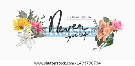 never give up slogan with flowers on stripe background illustration