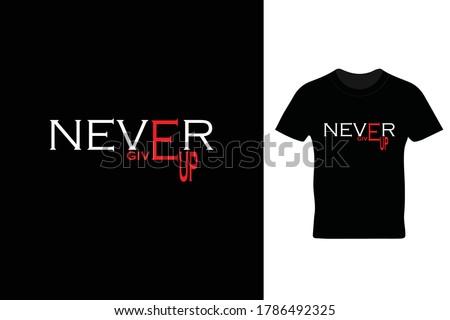 never give up t shirt design Zdjęcia stock ©